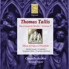 Tomas Tallis: The Complete Works Volume 7 - Music for Queen Elizabeth