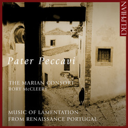 Pater peccavi: Music of Lamentation from Renaissance Portugal