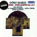 Selmeczi: Religious Songs / String Quartets Nos. 1 and 2