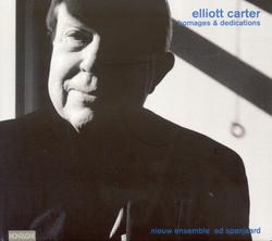 Carter, E.: Trilogy / Luimen / Scrivo in Vento / Con Leggerezza Pensosa / Changes / Enchanted Preludes (Homages and Dedications)