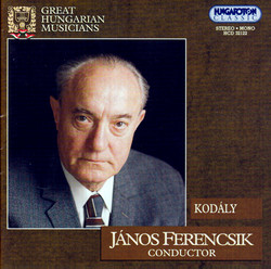Kodaly: Hary Janos Suite / Hary Janos / Ballet Music / Dances of Marosszek / Dances of Galanta