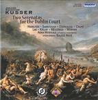 Kusser: 2 Serenatas for the Dublin Court