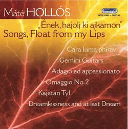 Hollos, M.: Song, Float From My Lips / Gemini Guitars / Adagio Ed Appassionato / Dreamlessness and at Last Dream / Omaggio No. 2