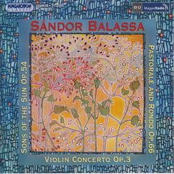 Balassa: Sons of the Sun (The) / Pastorale and Rondo / Violin Concerto
