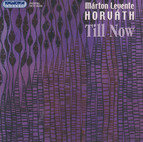 Horvath, M.: Folk Songs / Erotic Contaminations / 3 Pieces Pour Mi / Interludes / Maria Songs