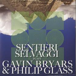 Sentieri Selvaggi Plays Gavin Bryars and Philip Glass