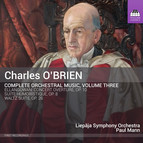 O'Brien: Complete Orchestral Music, Vol. 3