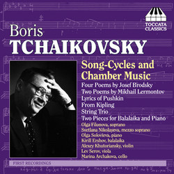 Tchaikovsky, B.: 4 Poems by Joseph Brodsky / From Kipling / String Trio / 2 Poems by Mikhail Lermontov / Lyrics of Pushkin