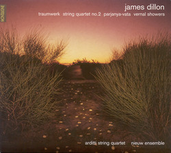 Dillon, J.: Traumwerk / String Quartet No. 2 / Parjanya-Vata / Vernal Showers