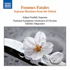 Femmes fatales: Soprano Heroines from the Orient