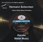 LP Pure, Vol. 17: Scherchen Conducts Handel's Water Music