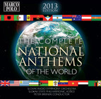 The Complete National Anthems of the World (2013 Edition)
