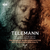 Telemann: Seliges Erwägen, Passion-Oratorium