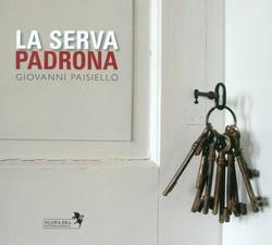 Paisiello, G.: Serva Padrona (La) [Opera]