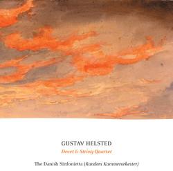 Helsted: Decet, Op. 18 & String Quartet, Op. 33