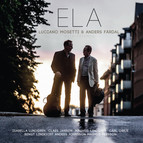 Ela: Luciano Mosetti and Anders Fardal
