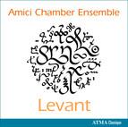 Amici Chamber Ensemble: Levant