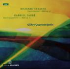 Strauss: Piano Quartet Op.13 / Faure: Piano Quartet No.1 Op.15 / Gililov Quartett Berlin