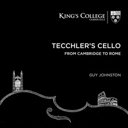 Tecchler's Cello: From Cambridge to Rome