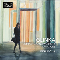 Glinka: Complete Piano Works, Vol. 1 – Variations