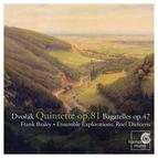 Dvořák: Piano Quintet, Op. 81, Bagatelles, Op. 47