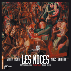Stravinsky: Les noces, Mass, Cantata