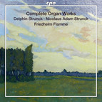 Delphin & Nicolaus Adam Strunck: Complete Organ Works
