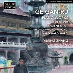 Gan-Ru Ge: Piano Works