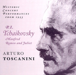 Tchaikovsky: Manfred / Romeo and Juliet (Toscanini) (1953)