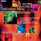 Liszt: Szekszard Mass / Prometheus