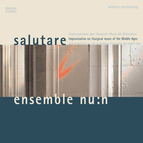 salutare: Improvisation on liturgical music of the Middle Ages