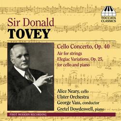 Tovey: Cello Concerto / Air / Elegiac Variations