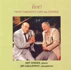 Galloway, Jim / Hodes, Art: Live! From Toronto's Cafe Des Copains