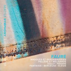 Fauré: Masques et bergamasques & Pelléas et Mélisande