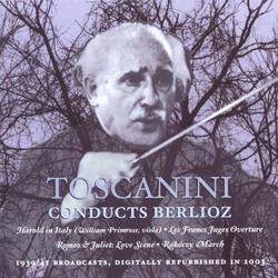 Berlioz, H.: Harold in Italy / Les Francs-Juges / Romeo Et Juliette: Love Scene / Rakoczy March (Nbc Symphony, Toscanini) (1939, 1941)