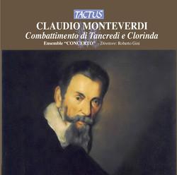 Monteverdi: Combattimento di Tancredi e Clorinda ed altri madrigali e canzonette