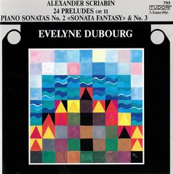 Scriabin: 24 Preludes Op. 11 and Piano Sonatas Nos. 2 & 3