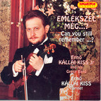 Emlekszel Meg à? (Can You Still Rememberà?) - Erno Kallai Kiss, Jr. and His Gypsy Band