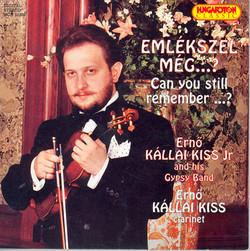 Emlekszel Meg à? (Can You Still Rememberà?) - Erno Kallai Kiss, Jr. and His Gypsy Band
