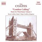 Coates, E.: London Calling - Music for Wind Band