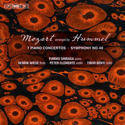 Mozart arranged by Hummel: 7 Piano Concertos & Symphony No. 40