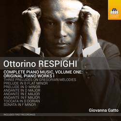Respighi: Complete Piano Music, Vol. 1 — Original Piano Works I