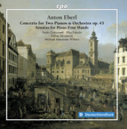 Eberl: Concerto for 2 Pianos & Sonatas for Piano 4 Hands