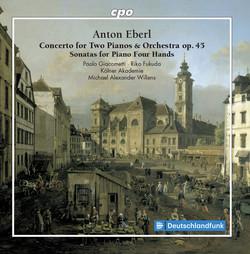 Eberl: Concerto for 2 Pianos & Sonatas for Piano 4 Hands