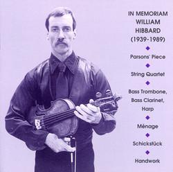 Hibbard: Parsons' Piece / String Quartet / Bass Trombone, Bass Clarinet, Harp / Menage / Schickstuck / Handwork