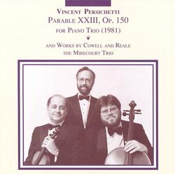 Persichetti: Parable 23 / Cowell: Trio in 9 Movements / Reale: Piano Trio No. 2