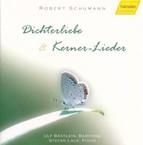 Robert Schumann - Dichterliebe & Kerner-Lieder
