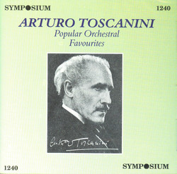 Toscanini: Popular Orchestral Favourites