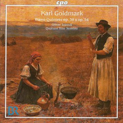 Goldmark, K.: Piano Quintet, Opp. 30 and 54