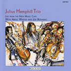 Julius Hemphill Trio: Live from the New Music Cafe